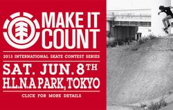 アマチュアスケートコンテスト『MAKE IT COUNT』の国内最終戦が「東京・お台場H.L.N.A SKATE PARK」で開催!!