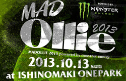 JASAがスケートボードコンテンツをサポートする復興イベント『MAD Ollie 2013 powered by monster energy』@石巻ONEPARKが10月13日に開催!!