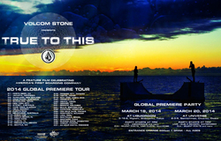 VOLCOM STONE presents 『TRUE TO THIS』 GLOBAL PREMIERE TOUR