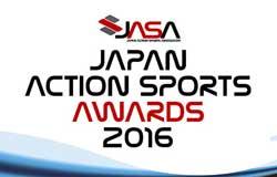 今年は生放送も!3/18(金) JAPAN ACTION SPORTS AWARDS 2016 開催!!